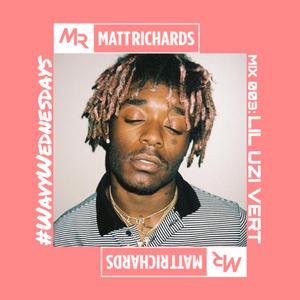 #WavyWednesdays MIX 003 : LIL UZI VERT | @DJMATTRICHARDS