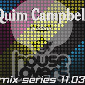 Quim Campbell presents House Lovers Barcelona - mix series 11.03