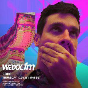 EBBS on @WAXXFM - Thursday 12.08.16