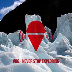 ICE CREAM #06 - Never Stop Exploring