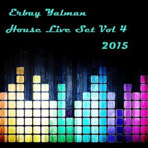 ERBAY YALMAN - HOUSE LIVE SET VOL #4 (2015)