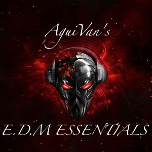 AguiVan's E.D.M Essentials Episode 042