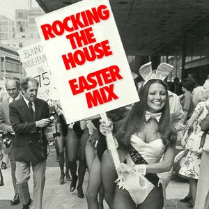 Rocking The House - Easter Mix 2010
