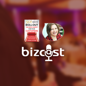 Bizcast :: Donna Cutting, 501 Ways to Roll Out the Red Carpet for Customers