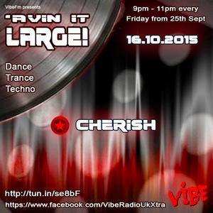 'Avin It Large Volume 4 Cherish VibeFM UK - 16.10.2015