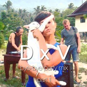 D x V Bye-Bye Party @ Gravy Garden @ March 30 2016 @ Part 2