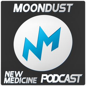 NEW MEDICINE Podcast#3 / MOONDUST