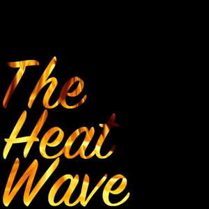 The Heat Wave