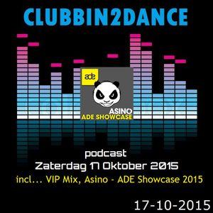 Allard Eesinge - Clubbin2Dance incl... VIP Mix, Asino - ADE Showcase (17-10-2015)
