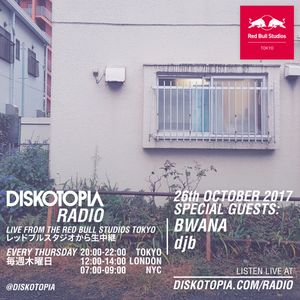 Diskotopia Radio 26th October 2017 w/ Bwana & djb