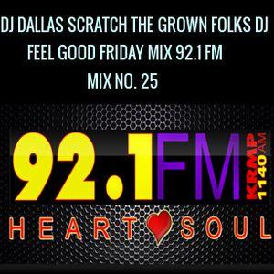 MIX NO 25 DJ DALLAS SCRATCH'S  FEEL GOOD FRIDAY MIX 92.1 FM