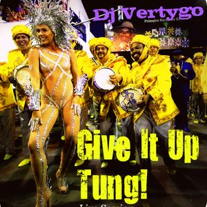 Dj Vertygo Live Session - Give It Up Tung!