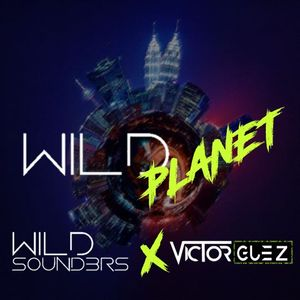 WILD PLANET #10 (Guestmix: Victor Guez X WILD SOUND3RS)