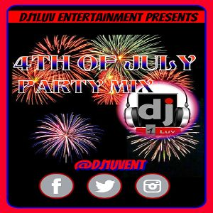 DJ1LUV 4th of July Party Mix