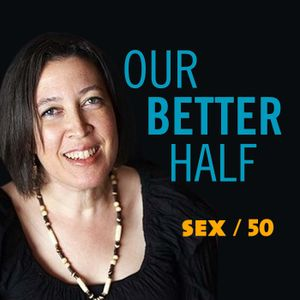 Episode 32: Female Condoms and Stepping on Ducks - Our Better Half