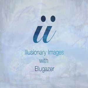 Blugazer - Illusionary Images Podcast 022