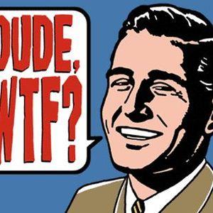 Dude, WFT! - JJ Rivera