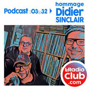 S03Ep32 By LeRadioClub - Hommage Didier SINCLAIR