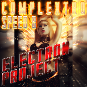 Electron Project - Complextro Speed 8 (31.08.2015)