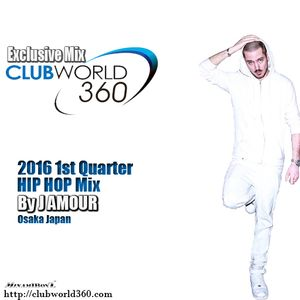 Club world 360 Exclusive Mix - 2016 1st Quater HIPHOP Mix Tape