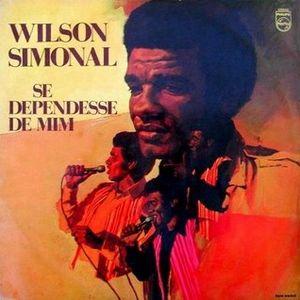 Wilson Simonal-Se Dependesse de Mim (L.P.)Lado 1 e 2