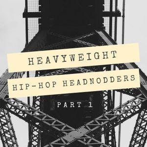 Heavyweight Hip-Hop Headnodders Part 1