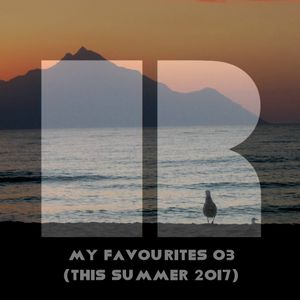 Robert - My favourites 03 (This Summer 2017)