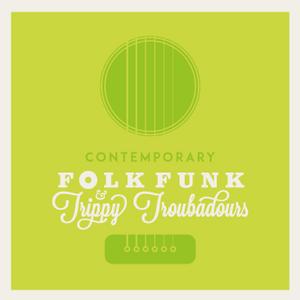 Contemporary Look at  Folk Funk & Trippy Troubadours #1