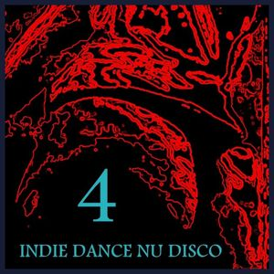 Indie Dance Nu Disco Mix 4
