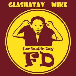 Glashatay Mike - Fantastic Day (album version)