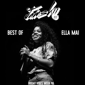 JAMSKIIDJ - FRIDAY VIBES WEEK 46 | BEST OF ELLA MAI MIX | JAN 2019