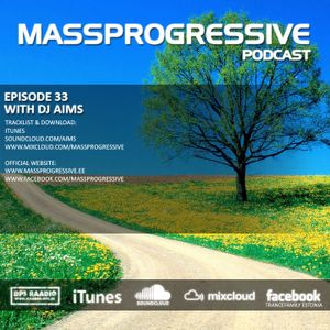 MassProgressive Podcast with DJ Aims / Episode 33