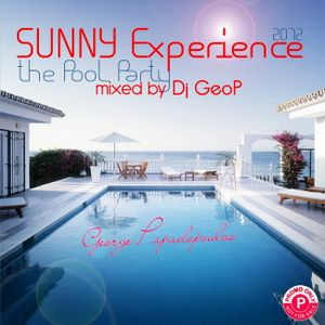 Sunny Experience (the Pool Party) mixed by Dj GeoP