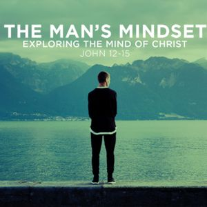 May 15, 2016 - The Man's Mindset Part 1
