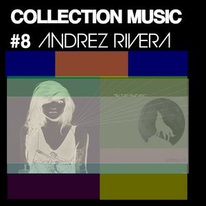 Collection Music #8 - Andrez Rivera