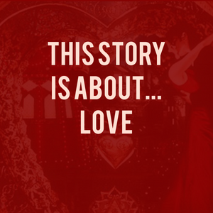 This Story Is About... Love [2017]