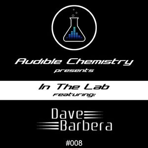 In The Lab: Episode 008 ft. Dave Barbera