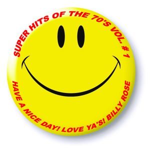 SUPER HITS OF THE 70'S VOL. # 1: ONE HIT WONDERS: SHHHH! I LOVE THESE SONGS, DON'T TELL ANYONE......