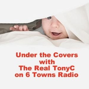 Under The Covers on 6 Towns Radio 23rd August 2015