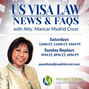 Episode 27 | US Visa Law ( News & FAQS) with Atty.Maricar Madrid Crost