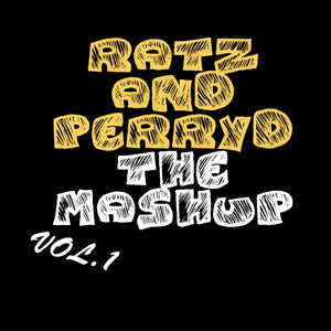 RATZ & DJPERRYD - THE MASHUP VOL. 1