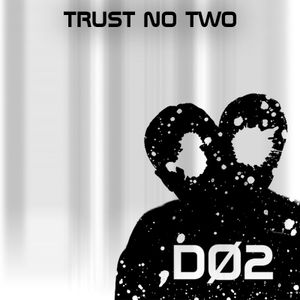 Trust No Two (Part 1)