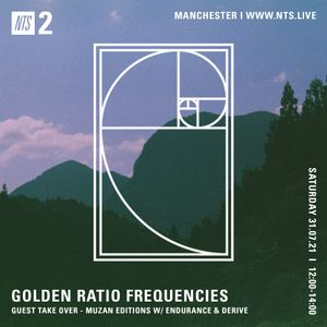 Golden Ratio Frequencies w/ Muzan Editions - 31st July 2021