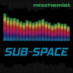 Mixchemistry Broadcast: #017 - Sub-Space
