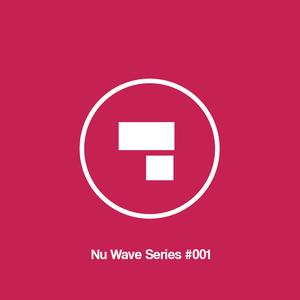 Nu Wave Series #001