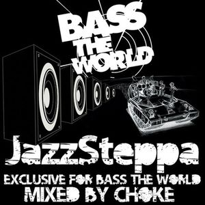 JazzSteppa Exclusive For BassTheWorld Mixed by Choke