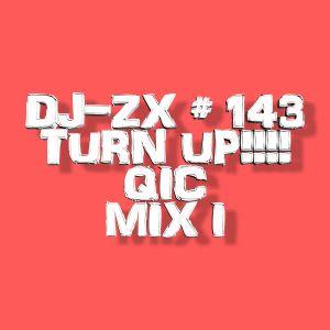 DJ-ZX # 143 TURN UP!!!! QIC MIX I (NEW JERSEY CLUB) *PARENTAL ADVISORY*