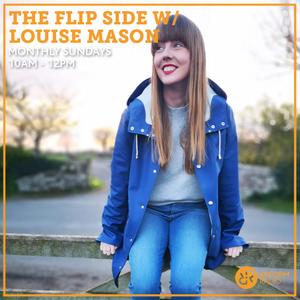The Flip Side w/ Louise Mason 17th November 2019