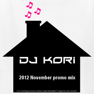My House is Yours (2012 november promo) - mixed by DJ Kori