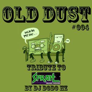 Old Dust #004 Tribute Sprait Music House by DJ Dodô Hz
